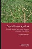 Stéphanie Barral - Capitalismes agraires - Economie politique de la grande plantation en Indonésie et en Malaisie.