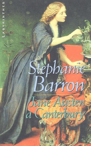 Stephanie Barron - Jane Austen à Canterbury.