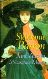 Stephanie Barron - Jane Austen à Scargrave Manor.