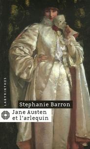 Stephanie Barron - Jane Austen et l'arlequin.