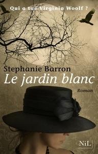 Stephanie Barron - Le jardin blanc.
