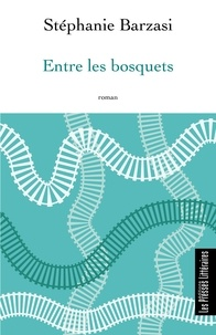 Stéphanie Barzasi - Entre les bosquets.