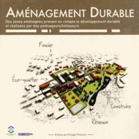 Stéphanie Bee et Béatrice Marchand - Aménagement durable - Des zones aménagées prenant en compte le développement durable et réalisées par des aménageurs-lotisseurs.