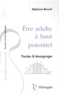 Stéphanie Bénard - Etre adulte à haut potentiel - Paroles et témoignages.