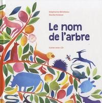 Stéphanie Bénéteau et Slavka Kolesar - Le nom de l'arbre. 1 CD audio