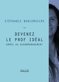 Stéphanie Benlemselmi - Devenez le prof idéal grâce au neuromanagement.