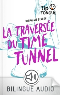 Stéphanie Benson - La traversée du time tunnel.