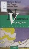 Stéphanie Benson et Lucien d'Azay - Nouveaux voyages aux Pyrénées - Le chemin du non-retour. Suivi de Aux vierges éternelles. Suivi de Voyage aux Pyrénées.