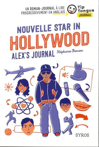 Stéphanie Benson - Nouvelle star in Hollywood - Alex's Journal.