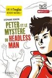 Stéphanie Benson - TIP TONGUE  : Peter et le mystère du Headless Man.