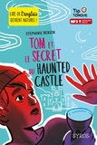 Stéphanie Benson - Tom et le secret du Haunted Castle.
