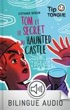Stéphanie Benson - TIP TONGUE  : Tom et le secret du Haunted Castle.