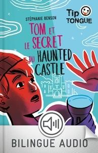 Stéphanie Benson - TIP TONGUE ROMA  : Tom et le secret du Haunted Castle.