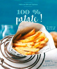 Stéphanie Béraud-Sudreau - 100 % patate !.