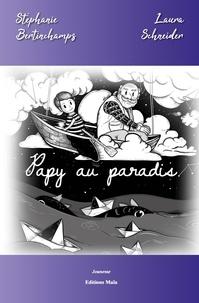 Stéphanie Bertinchamps et Laura Schneider - Papy au paradis.