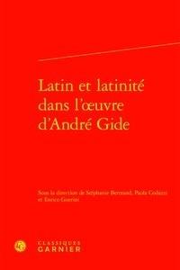 Stéphanie Bertrand et Paola Codazzi - Latin et latinité dans l'oeuvre d'André Gide.