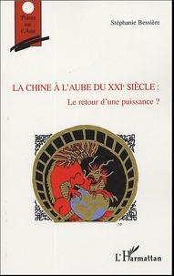 Stéphanie Bessière - La Chine à l'aube du XXIe siècle : Le retour d'une puissance ?.