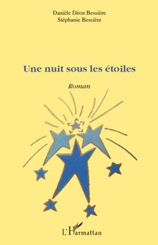 Stéphanie Bessière et Danièle Déon Bessière - Une nuit sous les étoiles.