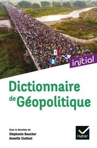 Stéphanie Beucher et Annette Ciattoni - Dictionnaire de géopolitique.