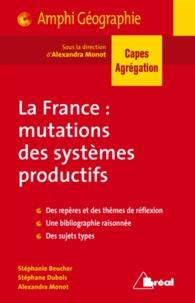 Stéphanie Beucher et Stéphane Dubois - La France : mutations des systèmes productifs.