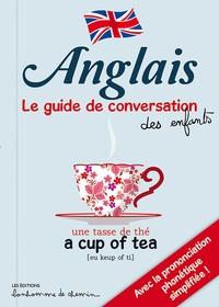 Stéphanie Bioret et Hugues Bioret - Anglais - Le guide de conversation des enfants.