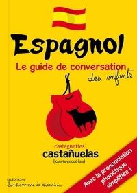 Stéphanie Bioret et Hugues Bioret - Espagnol - Le guide de conversation des enfants.