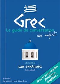 Stéphanie Bioret et Hugues Bioret - Grec - Le guide de conversation des enfants.