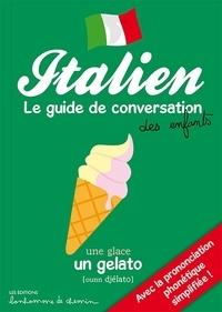 Stéphanie Bioret et Hugues Bioret - Italien - Le guide de conversation des enfants.