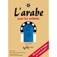 Stéphanie Bioret et Hugues Bioret - L'arabe pour les enfants.