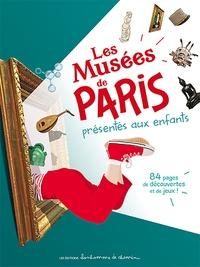 Stéphanie Bioret et Hugues Bioret - Les musées de Paris présentés aux enfants.