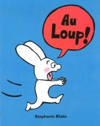 Stephanie Blake - Simon  : Au loup !.