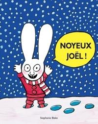 Stephanie Blake - Simon  : Noyeux Joël !.