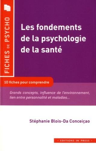 Stéphanie Blois-Da Conceição - Les fondements de la psychologie de la santé.