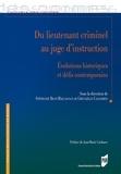 Stéphanie Blot-Maccagnan et Gwenaëlle Callemein - Du lieutenant criminel au juge d'instruction - Evolutions historiques et défis contemporains.