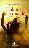 Stéphanie Bodet - Habiter le monde.