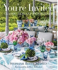 You're Invited- Classic, Elegant Entertaining - Stéphanie Booth Shafran |