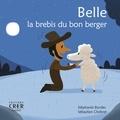 Stéphanie Bordes et Sébastien Chebret - Belle, la brebis du bon berger.