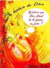 Stéphanie Bordes - Etre femme dans le dessein de Dieu.