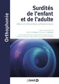 Stéphanie Borel et Jacqueline Leybaert - Surdités de l'enfant et de l'adulte - Bilans et interventions orthophoniques.