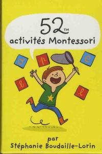 Stéphanie Boudaille-Lorin et Joëlle Dreidemy - 52 activités Montessori.
