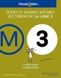 Stéphanie Boudaille-Lorin - Planète métro ligne 3 - Petites et grandes histoires des stations.