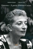 Stéphanie Boulard et Catherine Witt - Ententes - A partir d'Hélène Cixous.