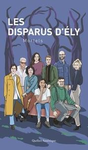 Stéphanie Boulay et Simon Boulerice - Les Disparus d'Ély  : Les Disparus d'Ély - Mortels.