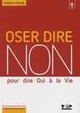 Stéphanie Boulay - Osez dire non pour dire oui à la vie.