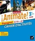 Stéphanie Bourdin Gaillardin et Isaure Dutheil Menestret - Espagnol 1re année LV2 Nuevo Animate! - Cahier d'activités.