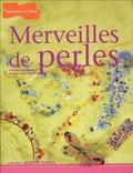 Stéphanie Bourgeois et Barbara Le Garsmeur - Merveilles de perles.