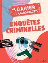 Stéphanie Bouvet - Cahier de vacances pour adultes Enquêtes criminelles.