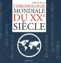 Stéphanie Bouvet - Chronologie mondiale du XXe siècle.