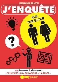 Stéphanie Bouvet - J'enquête aux toilettes.