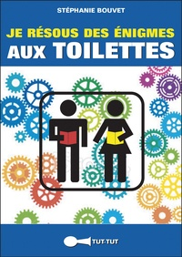 Stéphanie Bouvet - Je résous des énigmes aux toilettes.